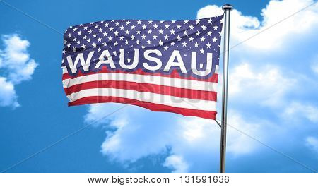 wausau, 3D rendering, city flag with stars and stripes