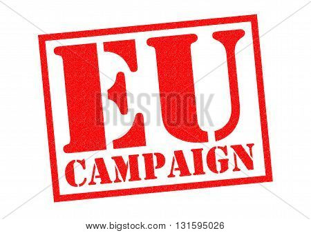EU CAMPAIGN red Rubber Stamp over a white background.