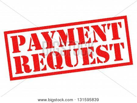 PAYMENT REQUEST red Rubber Stamp over a white background.