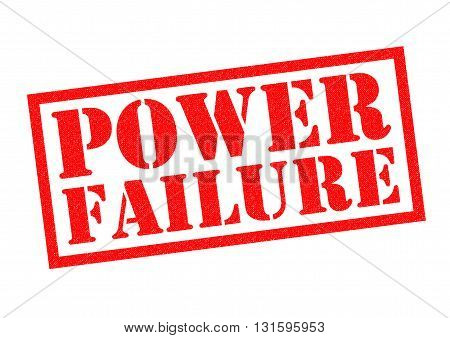 POWER FAILURE red Rubber Stamp over a white background.