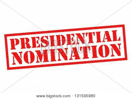 PRESIDENTIAL NOMINATION red Rubber Stamp over a white background.