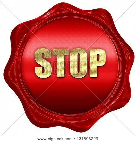 stop, 3D rendering, a red wax seal