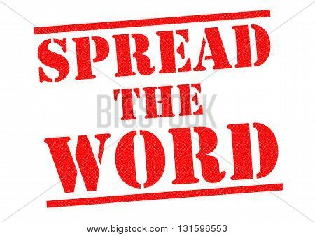 SPREAD THE WORD red Rubber Stamp over a white background.