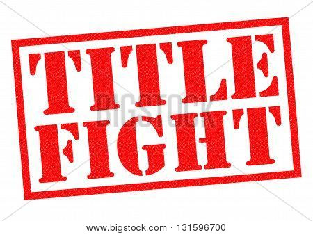 TITLE FIGHT red Rubber Stamp over a white background.
