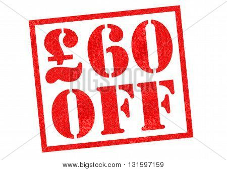 £60 OFF red Rubber Stamp over a white background.