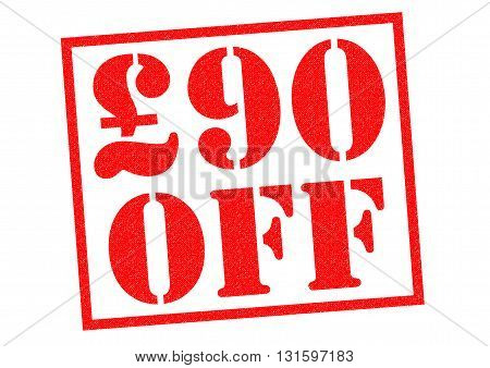 £90 OFF red Rubber Stamp over a white background.