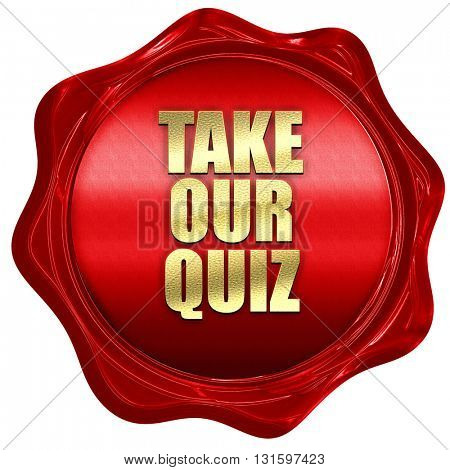take our quiz, 3D rendering, a red wax seal