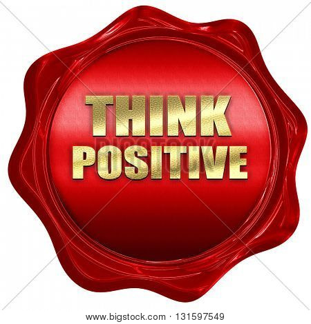 think positive, 3D rendering, a red wax seal