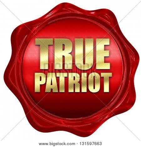 true patriot, 3D rendering, a red wax seal