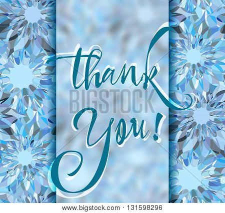Grateful card with hand written lettering Thank You on blue abstract kaleidoscope background. Vector illustration