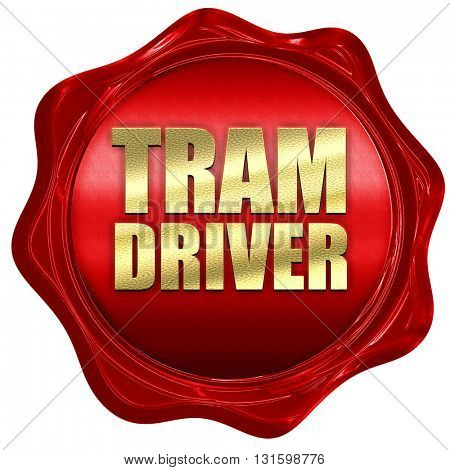 tram driver, 3D rendering, a red wax seal