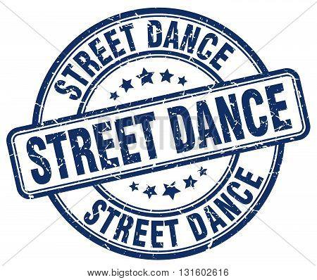 street dance blue grunge round vintage rubber stamp.street dance stamp.street dance round stamp.street dance grunge stamp.street dance.street dance vintage stamp.