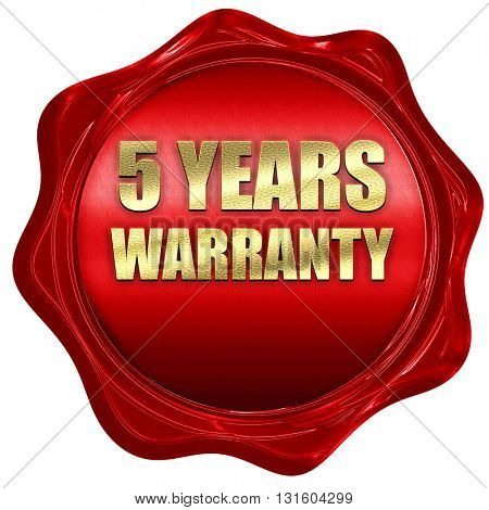 5 years warranty, 3D rendering, a red wax seal