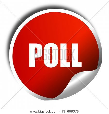 poll, 3D rendering, a red shiny sticker