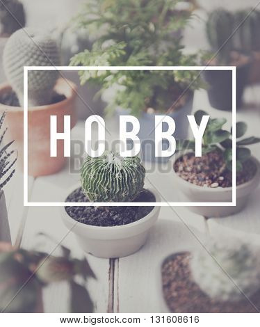 Hobby Leisure Pastime Recrreation Botanic Concept