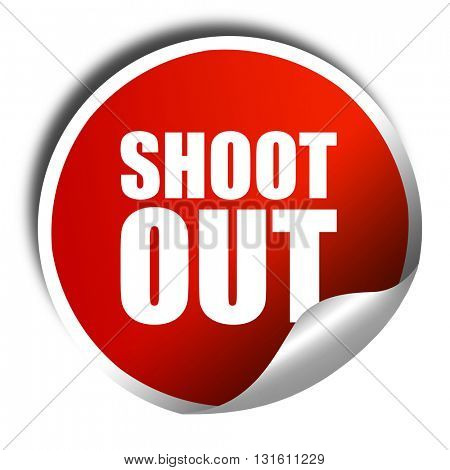 shoot out, 3D rendering, a red shiny sticker