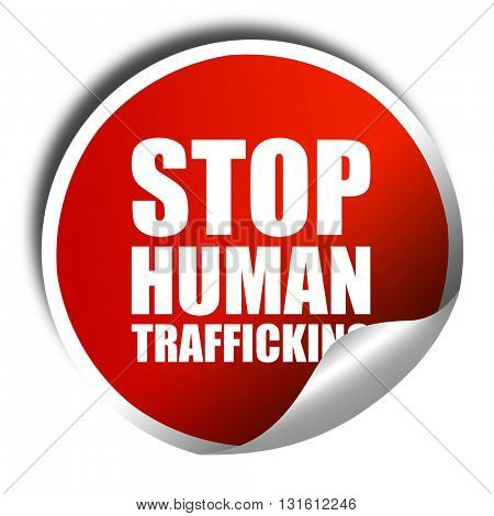 stop human trafficking, 3D rendering, a red shiny sticker