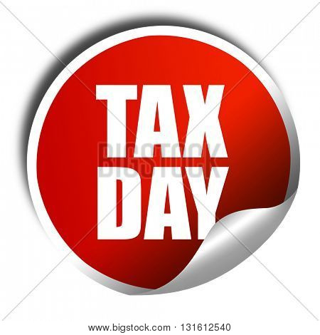 tax day, 3D rendering, a red shiny sticker