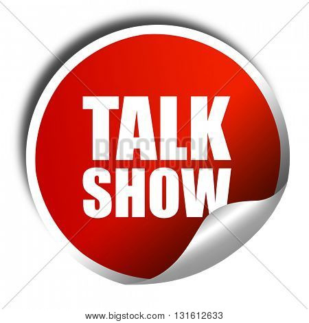 Talk show, 3D rendering, a red shiny sticker