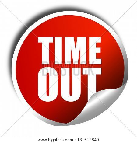 time out, 3D rendering, a red shiny sticker