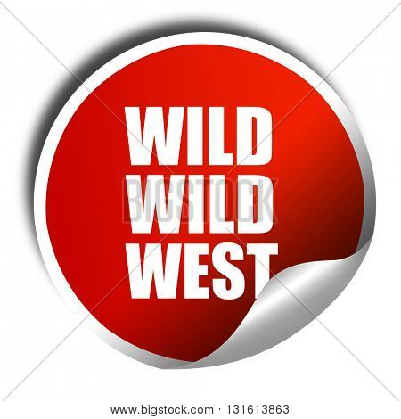 wild wild west, 3D rendering, a red shiny sticker