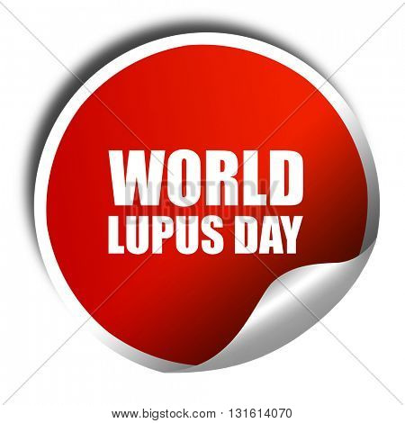 world lupus day, 3D rendering, a red shiny sticker