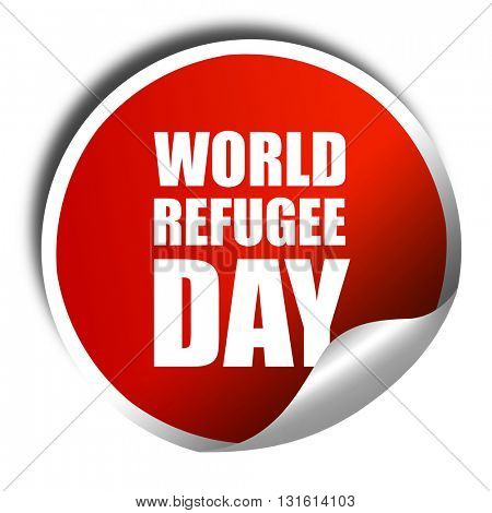 world refugee day, 3D rendering, a red shiny sticker