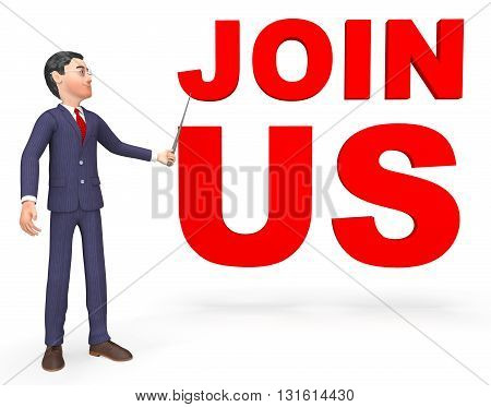 Join Us Indicates Sign Up And Application 3D Rendering