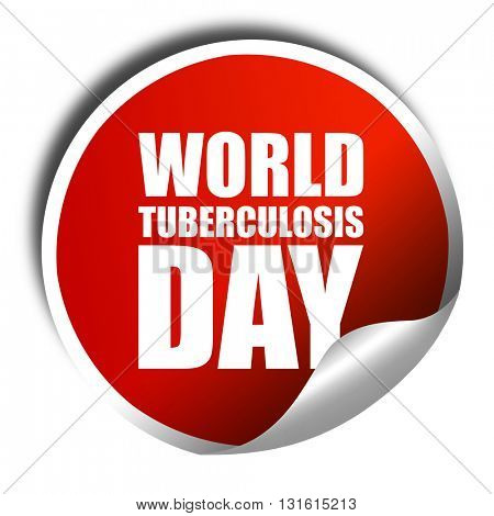 world tuberculosis day, 3D rendering, a red shiny sticker