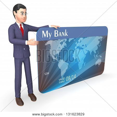 Credit Card Indicates Business Person And Bank 3D Rendering