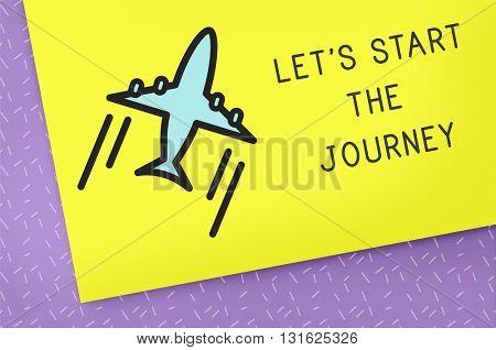 Let Start Journey Travel Lifestyle Concept