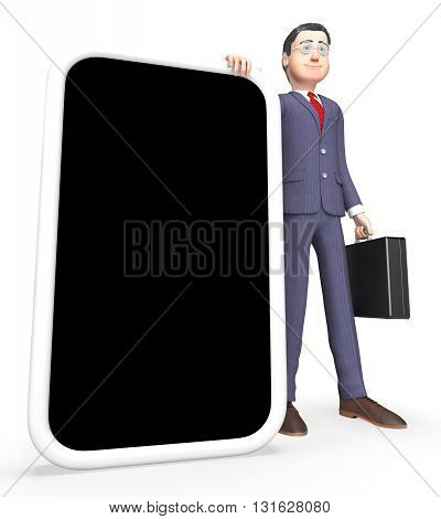 Smartphone Businessman Shows World Wide Web And Mobile 3D Rendering