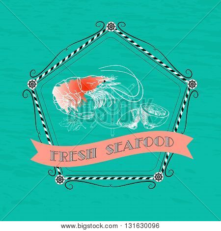 Vector seafood label with shrimps silhouette, nautical accessory and words Fresh Seafood on aquamarine background.