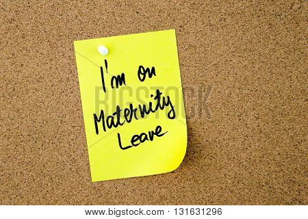 I Am On Maternity Leave Written On Yellow Paper Note