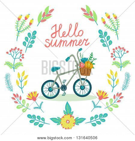Vector floral card with wreath from flowers, berries, leaves, branches, bicycle and text Hello summer. Bright childish background.