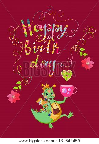 Colorful cute Happy birthday card with cheerful dragon flowers and beautiful lettering. Vector illustration.