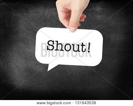 Shout written in a speech bubble