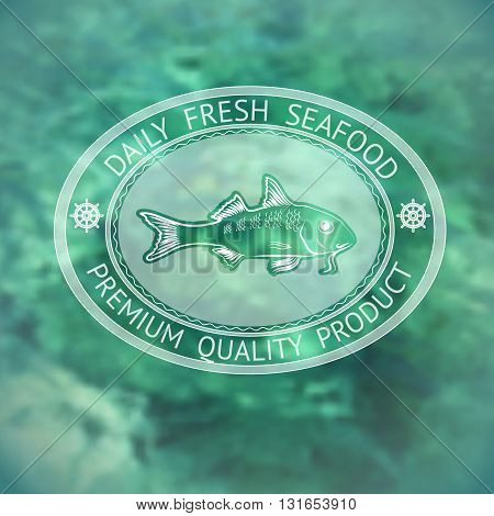 Vector  label with silhouette fish and words Daily Fresh Seafood on marine background.
