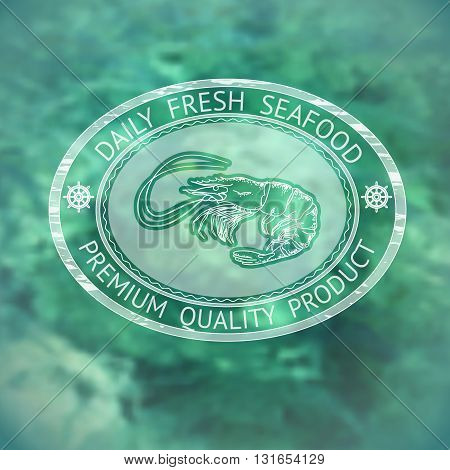 Vector  label with silhouette shrimp and words Daily Fresh Seafood on marine background.