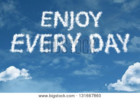Enjoy Every Day cloud word with a blue sky