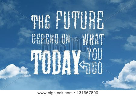 The Future Depend on What You Do Today cloud word with a blue sky