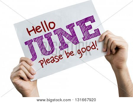 Hello June Please Be Good placard isolated on white
