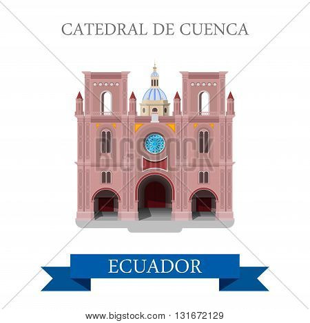Cathedral de Cuenca in Ecuador vector flat attraction landmarks