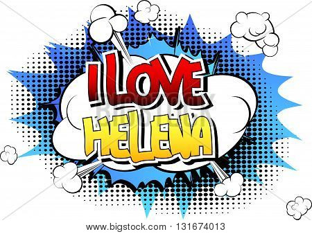 I Love Helena - Comic book style word.