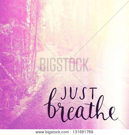 Inspirational Typographic Quote - Just Breathe