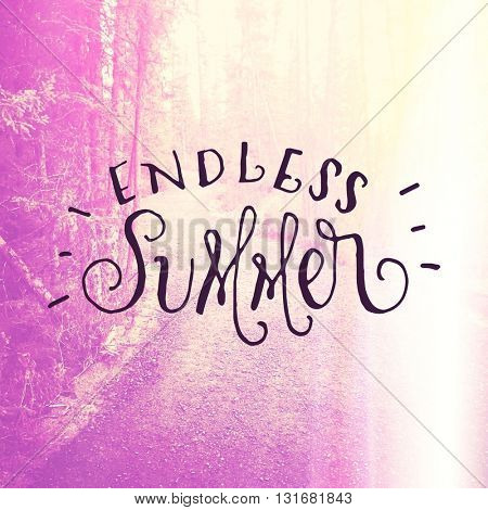 Inspirational Typographic Quote - Endless Summer