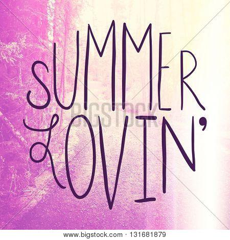 Inspirational Typographic Quote - Summer lovin