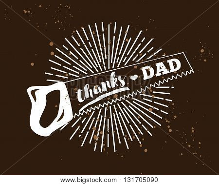 Happy fathers day vector typography. Vintage lettering for greeting cards, banners, t-shirt design. Thanks dad