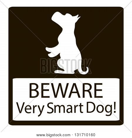 Beware Very Smart Dogs Signs. Friendly Dogs Signs. Vector Illustration on black background