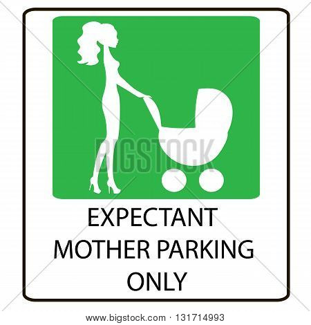 parking sign for women with children EXPECTANT MOTHER PARKING ONLY
